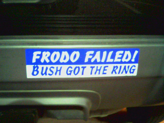 """Frodo Failed! Bush got the ring."""